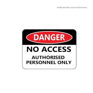 Danger- No Access Authorised Personnel Only