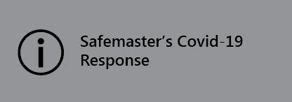 Safemaster's Covid-19 Response